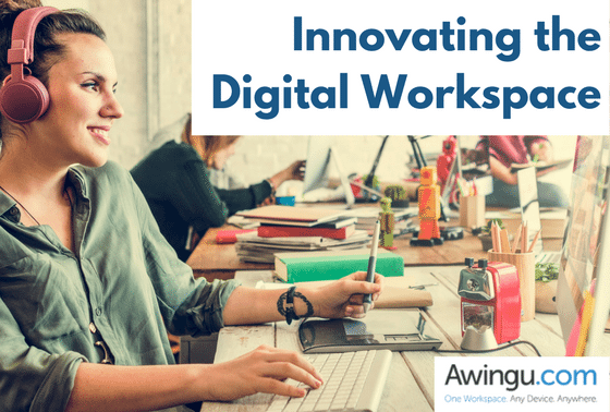 Awingu guest blog_innovating the Digital Workspace