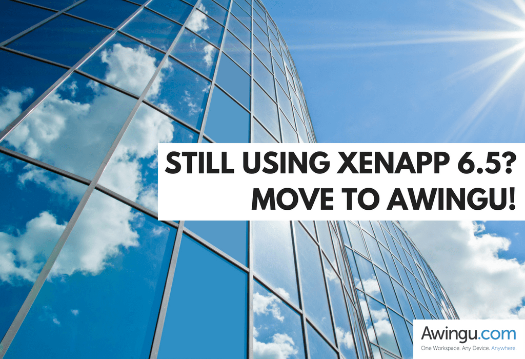 XenApp 6 5 end of life, consider switching to Awingu!
