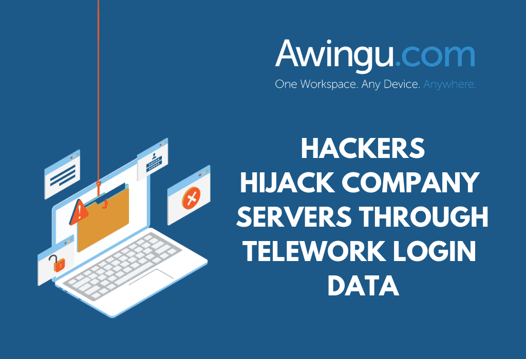 Hackers hijack company servers through telework login data