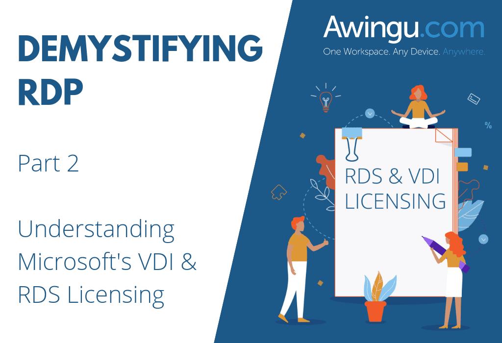 Demystifying RDP pt 2: Understanding Microsoft's RDS & VDI