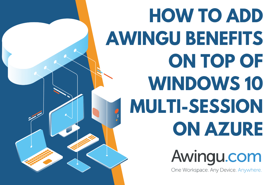 HOW TO ADD AWINGU BENEFITS ON TOP OF WINDOWS 10 MULTI